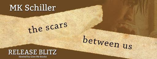 RELEASE BLITZ- The Scars Between Us by MKSchiller