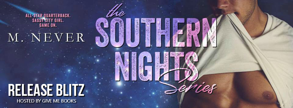 RELEASE BLITZ – The Southern Nights Series by M.Never