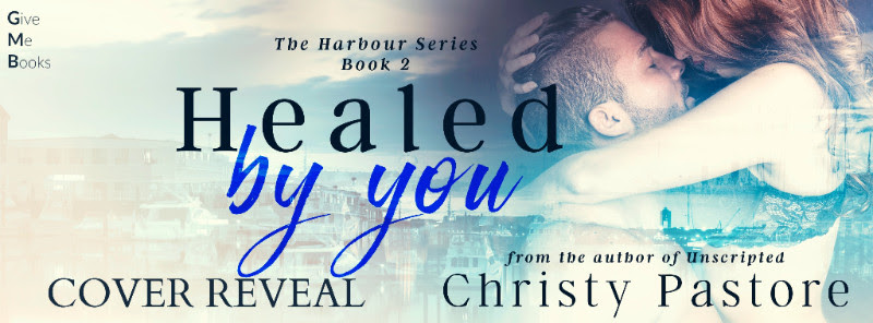 COVER REVEAL- Healed by You by Christy Pastore