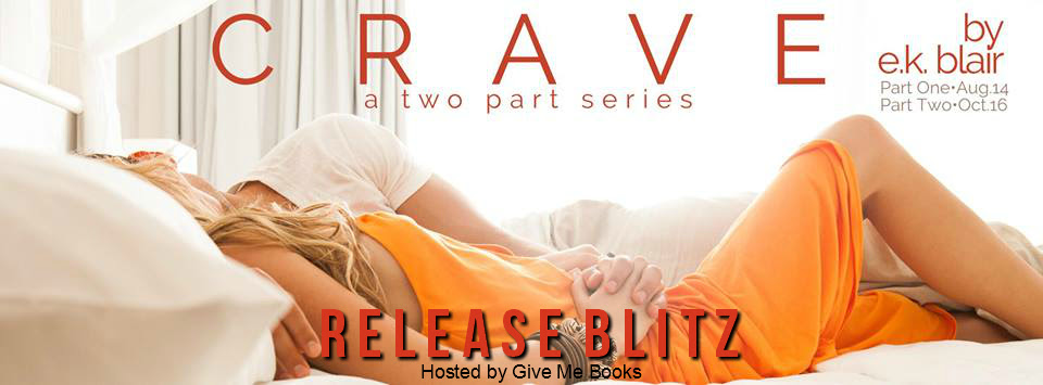 RELEASE BLITZ- Crave: Part One by E.K. Blair