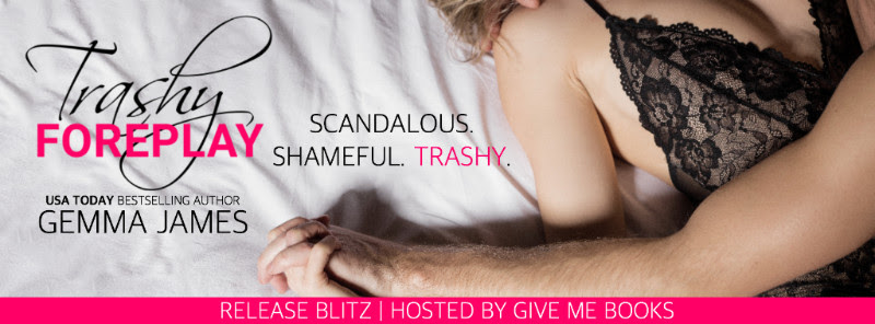 RELEASE BLITZ- Trashy Foreplay by Gemma James