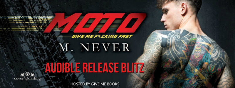 AUDIBLE RELEASE BLITZ- MOTO by M.Never
