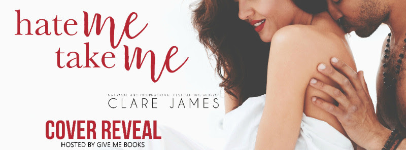 COVER REVEAL- Hate Me, Take Me by ClareJames