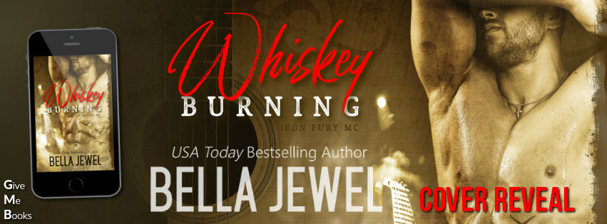 COVER REVEAL- Whiskey Burning by Bella Jewel