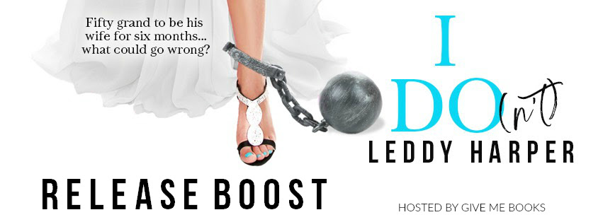 RELEASE BOOST- I Do(n't) by Leddy Harper