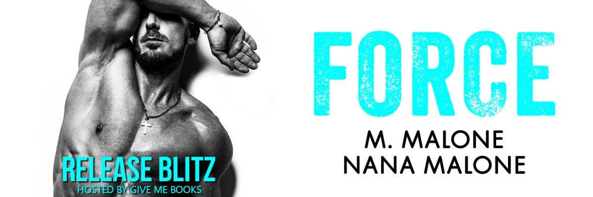 RELEASE BLITZ- Force by M. Malone & NanaMalone