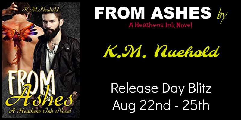 Release Day Blitz- From Ashes by K.M.Neuhold
