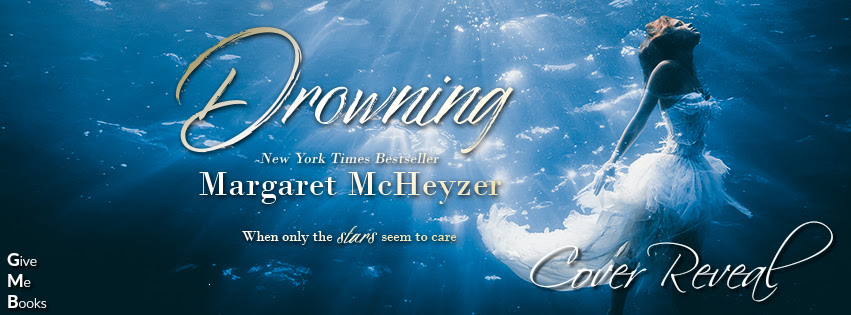 COVER REVEAL – Drowning by MargaretMcHeyzer