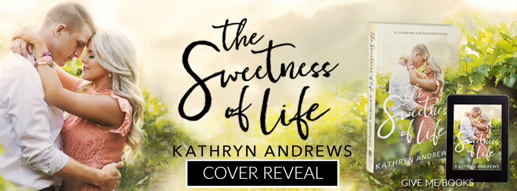 COVER REVEAL- The Sweetness of Life by KathrynAndrews