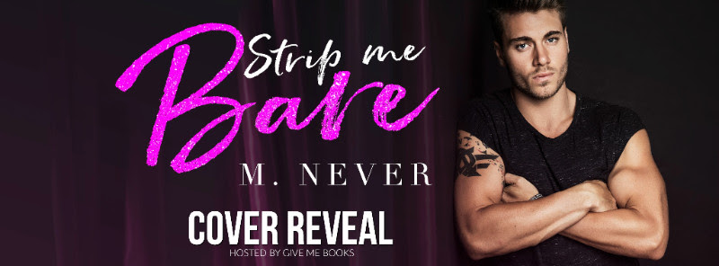COVER REVEAL- Strip Me Bare by M.Never