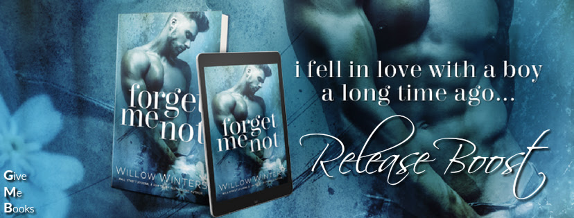 RELEASE BOOST- Forget Me Not by Willow Winters