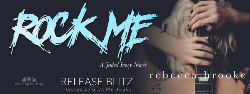 RELEASE BLITZ- Rock Me by RebeccaBrooke