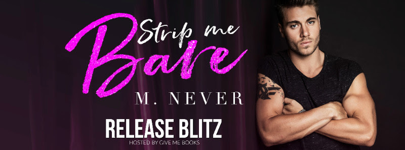RELEASE BLITZ- Strip Me Bare by M.Never