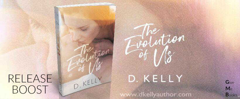 RELEASE BOOST- The Evolution of Us by D. Kelly