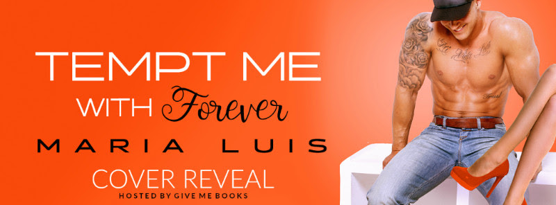 COVER REVEAL- Tempt Me With Forever by MariaLuis