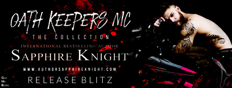 RELEASE BLITZ- Oath Keepers MC: The Collection by SapphireKnight