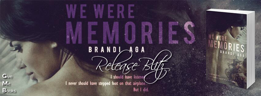 RELEASE BLITZ- We Were Memories by Brandi Aga